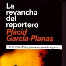 Libros de segunda mano: LA REVANCHA DEL REPORTERO. GARCIA-PLANAS,PLACID. PR-076.. Lote 155965166