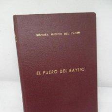 Libros de segunda mano: EL FUERO DEL BAYLIO, MANUEL MADRID DEL CACHO, IMP. TIPOGRAFÍA ARTÍSTICA, CÓRDOBA, 1963. Lote 155966142