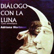 Libros de segunda mano: DIALOGO CON LA LUNA. WORTMAN,ADRIANA. ES-274.. Lote 155972266