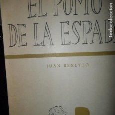 Libros de segunda mano: EL POMO DE LA ESPADA, JUAN BENEYTO, ED. EDITORA NACIONAL. Lote 155972446