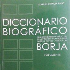 Libros de segunda mano: DICCIONARIO BIOGRÁFICO DE BORJA (VOL. III) - M. GRACIA RIVAS - CENTRO DE ESTUDIOS BORJANOS, 2009. Lote 155973074