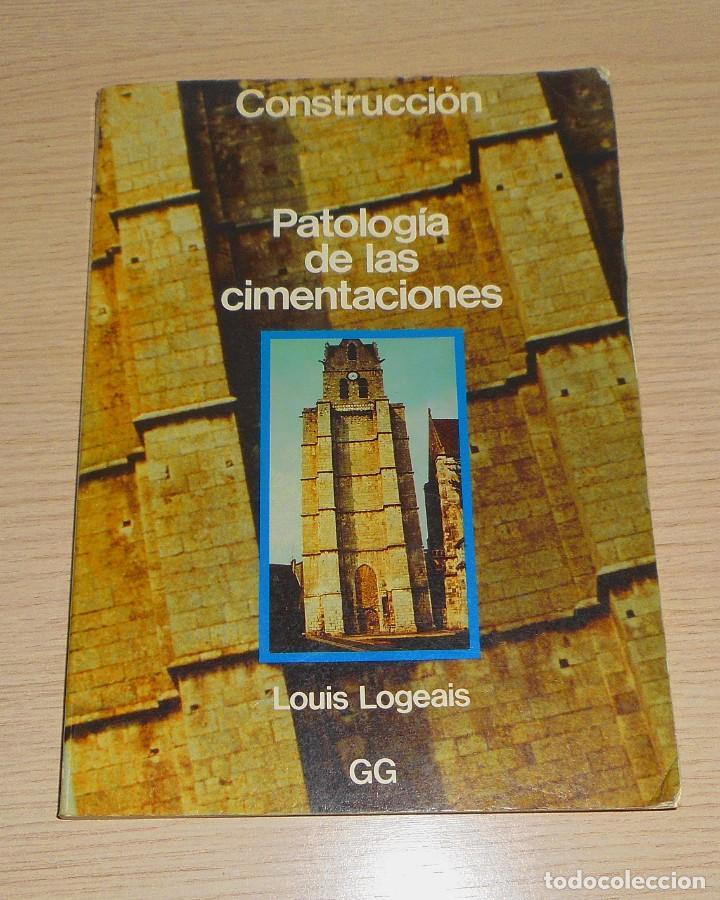 PATOLOGÍA DE LAS CIMENTACIONES LOUIS LOGEAIS 1984 CONSTRUCCIÓN (Libros de Segunda Mano - Ciencias, Manuales y Oficios - Otros)