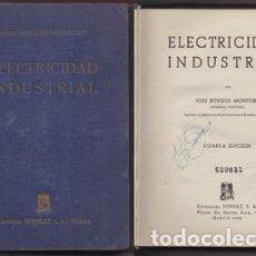 Libros de segunda mano: ELECTRICIDAD INDUSTRIAL - BURGOS MONFORT, JOSE - A-ELECT-219. Lote 155987458