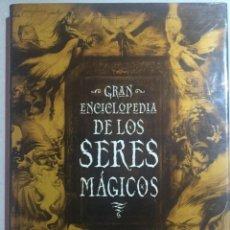 Libros de segunda mano: GRAN ENCICLOPEDIA DE LOS SERES MÁGICOS . Lote 155990598