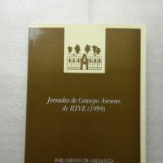 Libros de segunda mano: JORNADAS DE CONSEJOS ASESORES DE RTVE 1999 PARLAMENTO DE ANDALUCIA. Lote 155994062