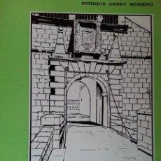 Libros de segunda mano: EL CASTILLO DE SAN PEDRO DE JACA - ENRIQUE OSSET MORENO (CAJA AHORROS DE ZARAGOZA, 1971). Lote 155995798