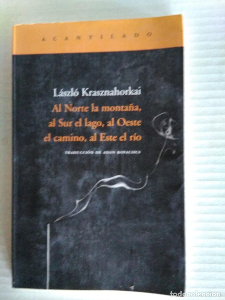 AL NORTE LA MONTAÑA, AL SUR EL LAGO, AL OESTE EL CAMINI, AL ESTE EL RÍO (Libros de Segunda Mano (posteriores a 1936) - Literatura - Otros)