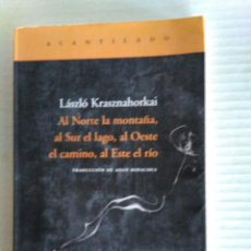 Libros de segunda mano: AL NORTE LA MONTAÑA, AL SUR EL LAGO, AL OESTE EL CAMINI, AL ESTE EL RÍO. Lote 155997362