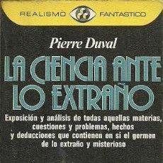 Libros de segunda mano: REALISMO FANTASTICO LA CIENCIA ANTE LO EXTRAÑO PIERRE DUVAL. Lote 155998086