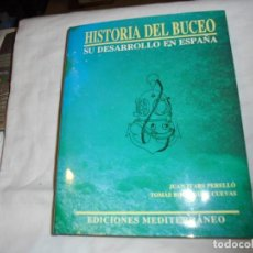 Libros de segunda mano: HISTORIA DEL BUCEO SU DESARROLLO EN ESPAÑA.JUAN IVARS PERELLO/TOMAS RODRIGUEZ CUEVAS.1987. Lote 155999770