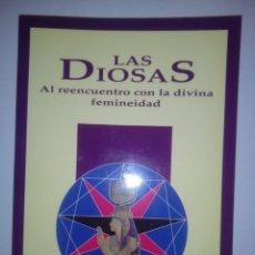 Libros de segunda mano: LAS DIOSAS. AL REENCUENTRO CON LA DIVINA FEMINEIDAD.. Lote 156003774