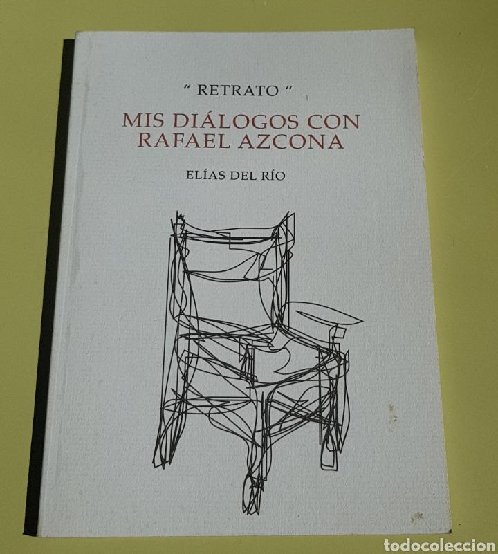 MIS DIALOGOS CON RAFAEL AZCONA - ELIAS DEL RIO - CAR16 (Libros de Segunda Mano (posteriores a 1936) - Literatura - Otros)