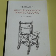 Libros de segunda mano: MIS DIALOGOS CON RAFAEL AZCONA - ELIAS DEL RIO - CAR16. Lote 156005804