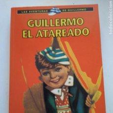 Libros de segunda mano: GUILLERMO EL ATAREADO/RICHMAL CROMPTON. Lote 156010929