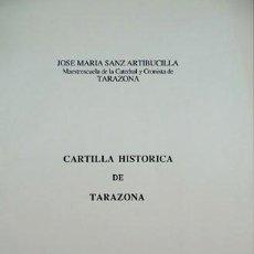 Libros de segunda mano: SANZ ARTIBUCILLA, JOSÉ MARÍA. CARTILLA HISTÓRICA DE TARAZONA. TARAZONA, C. DE EST. TURIASO... 1987.. Lote 156043362