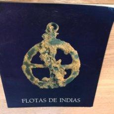 Libros de segunda mano: FLOTAS DE INDIAS. EL PRIMER SISTEMA DE COMUNICACION UNIVERSAL A TRAVES DE SUS NAUFRAGIOS. Lote 147312310