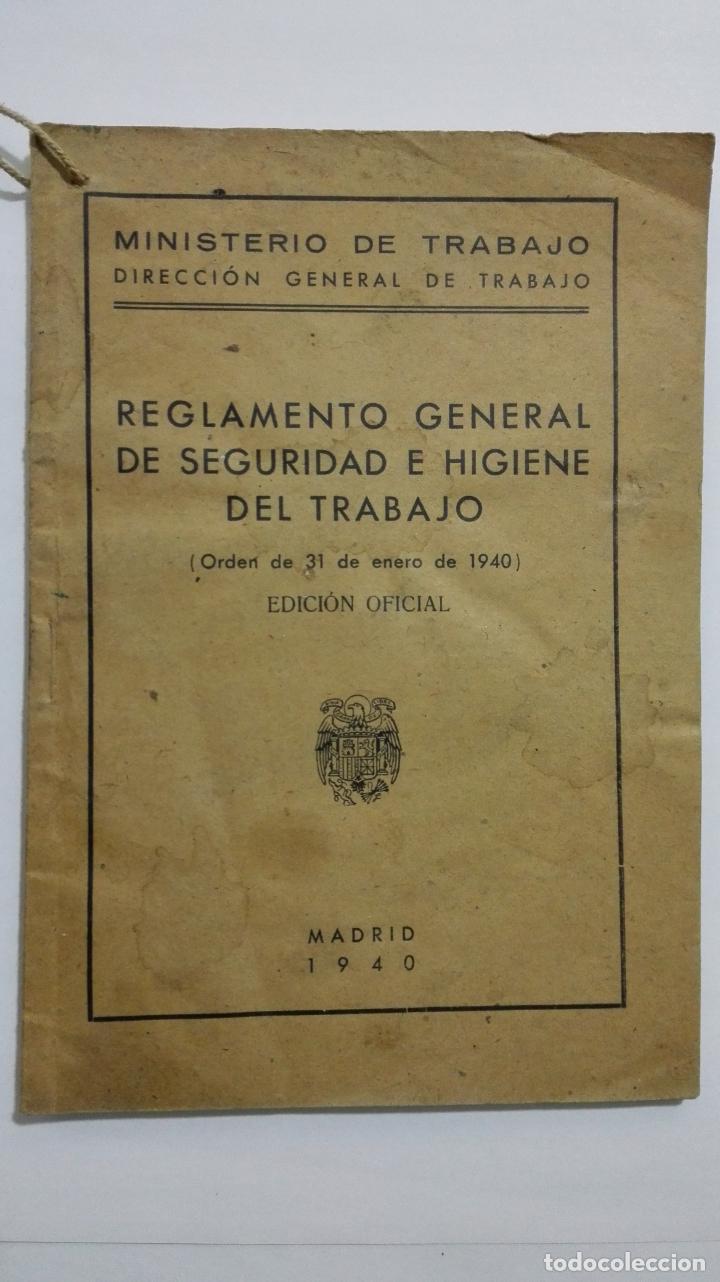 REGLAMENTO GENERAL DE SEGURIDAD E HIGIENE DEL TRABAJO, EDICION OFICIAL, MADRID 1940 (Libros de Segunda Mano - Ciencias, Manuales y Oficios - Otros)