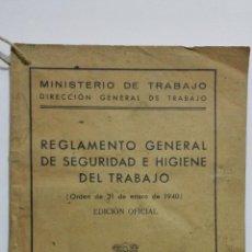 Libros de segunda mano: REGLAMENTO GENERAL DE SEGURIDAD E HIGIENE DEL TRABAJO, EDICION OFICIAL, MADRID 1940. Lote 156149918