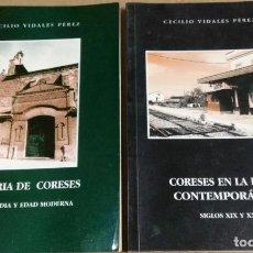Libros de segunda mano: CECILIO VIDALES PÉREZ, HISTORIA DE CORESES. DOS LIBROS.. Lote 156173362
