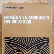 Libros de segunda mano: ESPAÑA Y LA REVOLUCIÓN DEL SIGLO XVIII. RICHARD HERR.. Lote 156211202