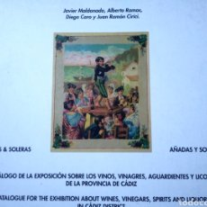 Libros de segunda mano: AÑADAS Y SOLERAS. JAVIER MALDONADO. ALBERTO RAMOS. DIEGO CARO. JUAN RAMON CIRICI. CATALOGO VINOS.. Lote 156230432