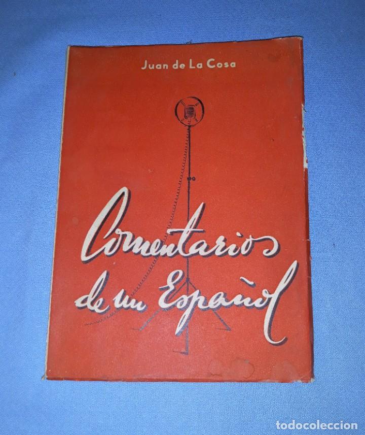 COMENTARIOS DE UN ESPAÑOL JUAN DE LA COSA AÑO 1946 VER FOTOS Y DESCRIPCION (Libros de Segunda Mano - Pensamiento - Otros)
