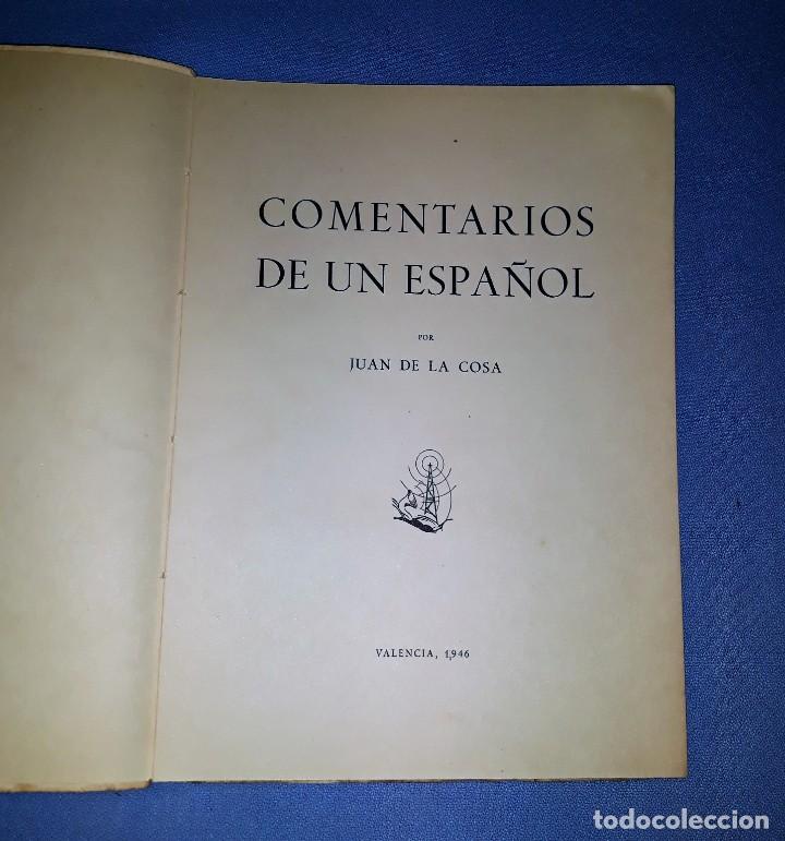 Libros de segunda mano: COMENTARIOS DE UN ESPAÑOL JUAN DE LA COSA AÑO 1946 VER FOTOS Y DESCRIPCION - Foto 2 - 156247934