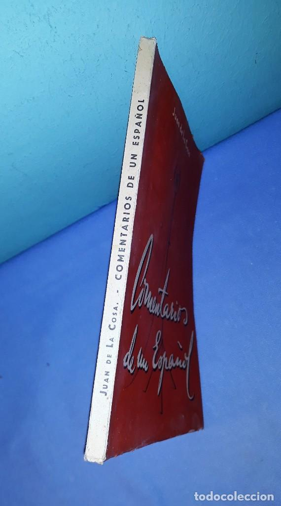 Libros de segunda mano: COMENTARIOS DE UN ESPAÑOL JUAN DE LA COSA AÑO 1946 VER FOTOS Y DESCRIPCION - Foto 3 - 156247934