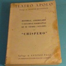 Livros em segunda mão: TEATRO APOLO. HISTORIAL, ANECDOTARIO Y ESTAMPAS MADRILEÑAS DE SU TIEMPO (1873 - 1929) POR CHISPERO. Lote 156248282