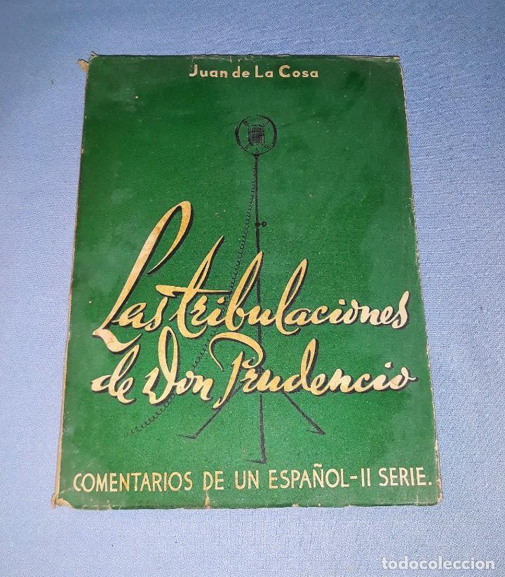 LAS TRIBULACIONES DE DON PRUDENCIO COMENTARIOS DE UN ESPAÑOL II JUAN DE LA COSA 1947 VER DESCRIPCION (Libros de Segunda Mano - Pensamiento - Otros)