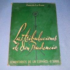 Libros de segunda mano: LAS TRIBULACIONES DE DON PRUDENCIO COMENTARIOS DE UN ESPAÑOL II JUAN DE LA COSA 1947 VER DESCRIPCION. Lote 156249390