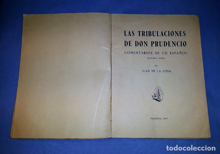 Libros de segunda mano: LAS TRIBULACIONES DE DON PRUDENCIO COMENTARIOS DE UN ESPAÑOL II JUAN DE LA COSA 1947 VER DESCRIPCION - Foto 2 - 156249390