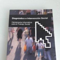 Libros de segunda mano: DIAGNÓSTICO E INTERVENCIÓN SOCIAL - HERRAMIENTA INFORMÁTICA PARA EL TRABAJO SOCIAL - 2006. Lote 156268622