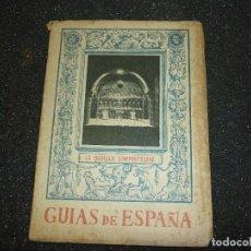 Libros de segunda mano: GUIAS DE ESPAÑA- LA BASILICA COMPOSTELANA- 1943. Lote 156308350