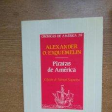 Libros de segunda mano: ALEXANDER O. EXQUEMELIN : PIRATAS DE AMÉRICA. EDICIÓN DE MANUEL NOGUEIRA. (HISTORIA 16, 1988). Lote 156347082