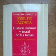 Libros de segunda mano: HISTORIA NATURAL Y MORAL DE LAS INDIAS - DE ACOSTA, JOSÉ. Lote 156348362