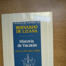 Libros de segunda mano: HISTORIA DE YUCATÁN;BERNARDO DE LIZANA;HISTORIA 16 1988. Lote 156349182