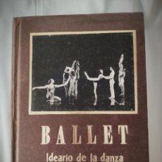 Libros de segunda mano: BALLET - IDEARIO DE LA DANZA - VARIAS REVISTAS ENCUADERNADAS EN UN LIBRO PRECIOSO. Lote 156352514