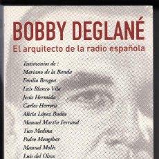 Libros de segunda mano: BOBBY DEGLANÉ, EL ARQUITECTO DE LA RADIO ESPAÑOLA, MIGUEL ÁNGEL NIETO, ENVÍO GRATIS. Lote 156417806
