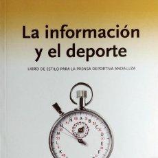 Libros de segunda mano: LA INFORMACIÓN Y EL DEPORTE : LIBRO DE ESTILO PARA LA PRENSA DEPORTIVA … / JOSÉ LUIS ROJAS TORRIJOS.. Lote 156431886