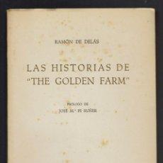 Libros de segunda mano: LAS HISTORIAS DE -THE GOLDEN FARM-, POR RAMÓN DE DELÁS. AÑO.1963. (MENORCA.1.2). Lote 156449674