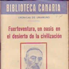 Libros de segunda mano: BIBLIOTECA CANARIA.FUERTEVENTURA UN OASIS EN EL DESIERTO DE LA CIVILIZACION- TENERIFE. Lote 156452290