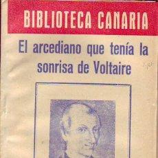 Libros de segunda mano: BIBLIOTECA CANARIA.EL ARCEDIANO QUE TENIA LA SONRISA DE VOLTAIRE - TENERIFE. Lote 156452918
