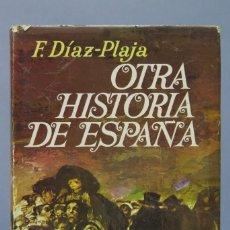 Libros de segunda mano: PRIMERA EDICION. OTRA HISTORIA DE ESPAÑA. F. DIAZ-PLAJA. Lote 156452982