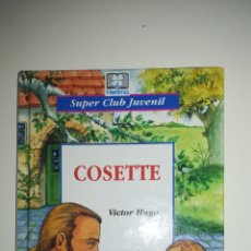 Libros de segunda mano: COSETTE - VÍCTOR HUGO. Lote 156464098