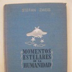 Libros de segunda mano: MOMENTOS ESTELARES DE LA HUMANIDAD - STEFAN ZWEIG - EDITORIAL APOLO - AÑO 1937.. Lote 156521122