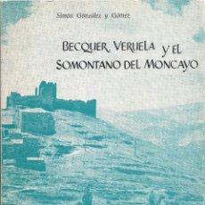 Libros de segunda mano: SIMÓN GONZÁLEZ Y GÓMEZ : BÉCQUER, VERUELA Y EL SOMONTANO DEL MONCAYO. (1970). Lote 156538694