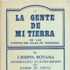 Libros de segunda mano: CRISPÍN BOTANA : LA GENTE DE MI TIERRA EN LAS FIESTAS DEL PILAR DE ZARAGOZA. SERIE PRIMERA. (1978). Lote 156543010