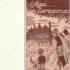 Libros de segunda mano: JOSÉ BLASCO IJAZO : ¡AQUÍ... ZARAGOZA! (CUARENTA REPORTAJES). TOMO 1. EDICIÓN FACSÍMIL. 1988. Lote 156543150