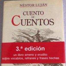 Libros de segunda mano: CUENTO DE CUENTOS.NÉSTOR LUJÁN 3ªEDICIÓN. Lote 156546425